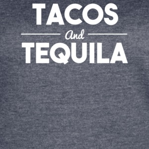 Tacos and tequila - Women's Vintage Sport T-Shirt