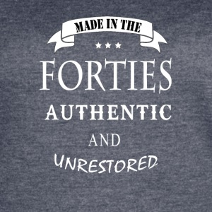 made in the forties authentic and unrestored - Women's Vintage Sport T-Shirt