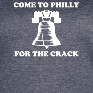 Come To Philly For The Crack - Women's Vintage Sport T-Shirt