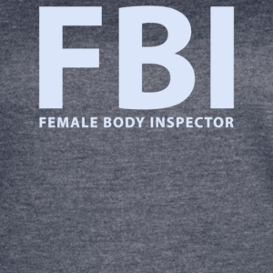 Fbi Female Body Inspector - Women's Vintage Sport T-Shirt