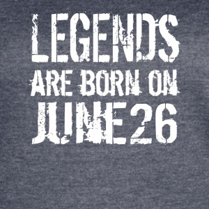 Legends are born on June 26 - Women's Vintage Sport T-Shirt