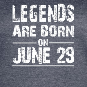 Legends are born on June 29 - Women's Vintage Sport T-Shirt