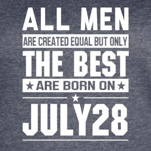 The Best Men Are Born On July 28 - Women's Vintage Sport T-Shirt
