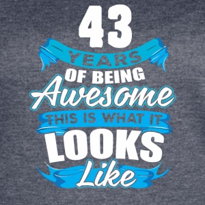 43 Years Of Being Awesome Looks Like - Women's Vintage Sport T-Shirt