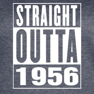 Straight Outa 1956 - Women's Vintage Sport T-Shirt