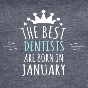 Best DENTISTS are born in january - Women's Vintage Sport T-Shirt