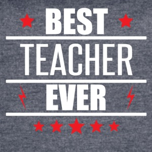 Best Teacher Ever - Women's Vintage Sport T-Shirt