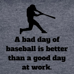 Bad Day Of Baseball - Women's Vintage Sport T-Shirt