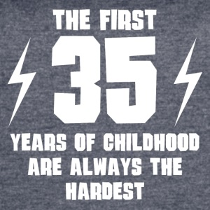 The First 35 Years Of Childhood - Women's Vintage Sport T-Shirt
