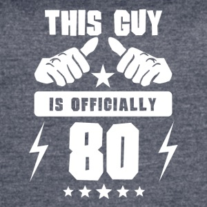 This Guy Is Officially 80 - Women's Vintage Sport T-Shirt