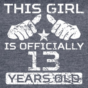 This Girl Is Officially 13 Years Old - Women's Vintage Sport T-Shirt