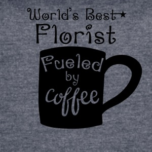 World's Best Florist Fueled By Coffee - Women's Vintage Sport T-Shirt