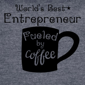 World's Best Entrepreneur Fueled By Coffee - Women's Vintage Sport T-Shirt