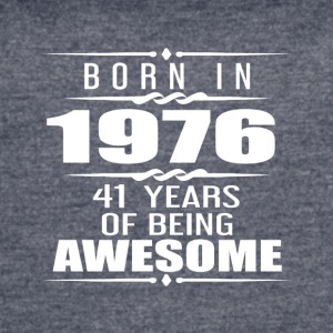 Born in 1976 41 Years of Being Awesome - Women's Vintage Sport T-Shirt