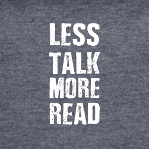 less talk more read - Women's Vintage Sport T-Shirt