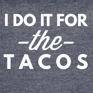 I do it for the Tacos - Women's Vintage Sport T-Shirt