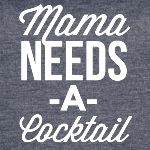 Mama needs a Cocktail - Women's Vintage Sport T-Shirt