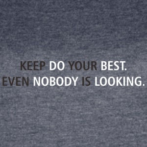 Keep do your best! - Women's Vintage Sport T-Shirt