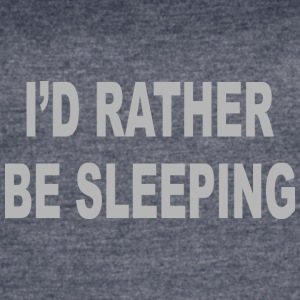 I d Rather Be Sleeping - Women's Vintage Sport T-Shirt