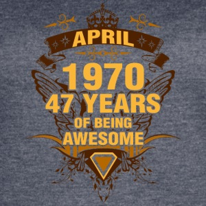 April 1970 47 Years of Being Awesome - Women's Vintage Sport T-Shirt