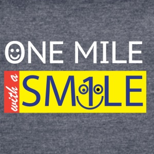 One Mile With a Smile - Women's Vintage Sport T-Shirt