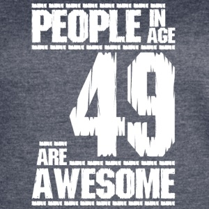PEOPLE IN AGE 49 ARE AWESOME white - Women's Vintage Sport T-Shirt