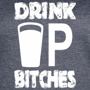 Drink Up Bitches Saint Patricks Day - Women's Vintage Sport T-Shirt