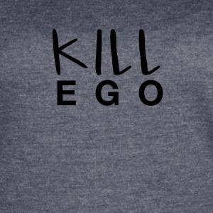 Kill Ego! - Women's Vintage Sport T-Shirt
