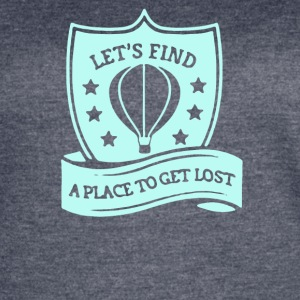 Let's find a place to get lost - Women's Vintage Sport T-Shirt