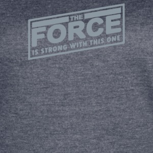 The Force Is Strong With This One - Women's Vintage Sport T-Shirt