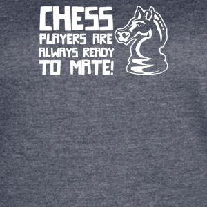 Chess Players Are Always Ready To Mate - Women's Vintage Sport T-Shirt