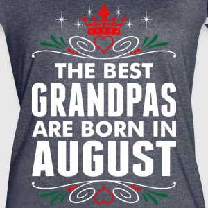 The Best Grandpas Are Born In August - Women's Vintage Sport T-Shirt