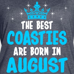The Best Coasties Are Born In August - Women's Vintage Sport T-Shirt