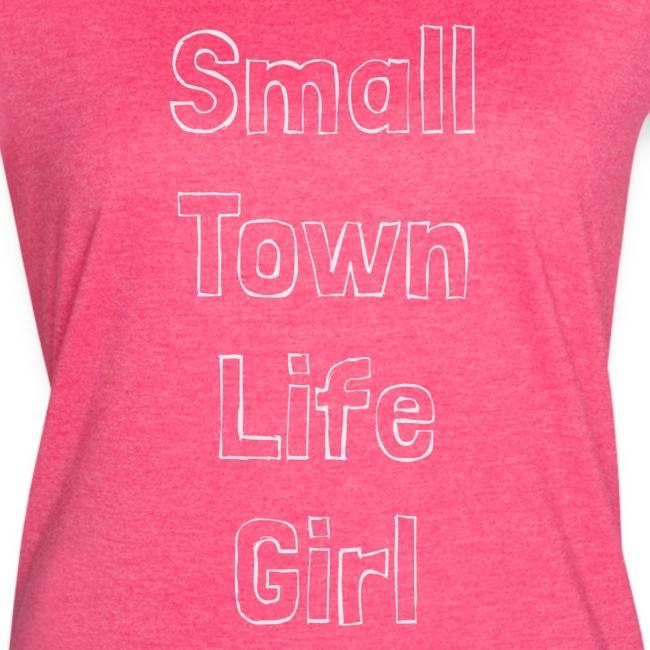 SMALL TOWN LIFE GIRL