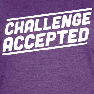 Challenge Accepted - Women's Vintage Sport T-Shirt