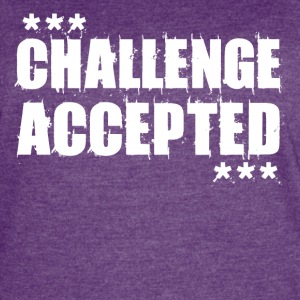 CHALLENGE ACCEPTED Motivational Quote - Women's Vintage Sport T-Shirt