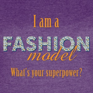 Fashion Model's Superpower - Women's Vintage Sport T-Shirt