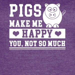 Pigs Make Me Happy Shirt - Women's Vintage Sport T-Shirt