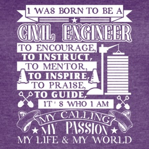 BORN TO BE A CIVIL ENGINEER SHIRT - Women's Vintage Sport T-Shirt