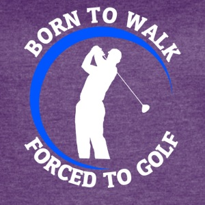 Born to Walk, Forced to Golf - Women's Vintage Sport T-Shirt