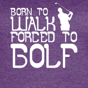 Born to Walk Forced to Golf - Women's Vintage Sport T-Shirt