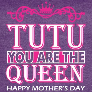 Tutu You Are The Queen Happy Mothers Day - Women's Vintage Sport T-Shirt