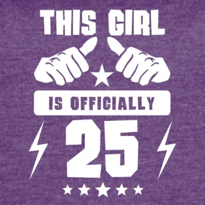 This Girl Is Officially 25 - Women's Vintage Sport T-Shirt