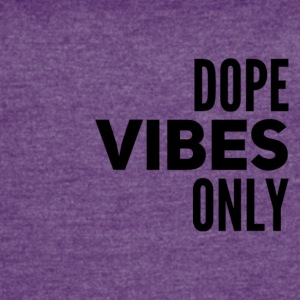 Dope Vibes Only - Women's Vintage Sport T-Shirt