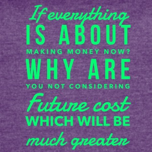 IMG 2129 if everything is about making money - Women's Vintage Sport T-Shirt
