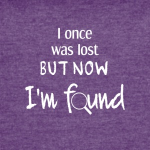 I once was lost but now I'm found - Women's Vintage Sport T-Shirt