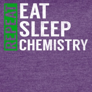 Eat Sleep Chemistry Repeat Funny Teacher Joke Gag - Women's Vintage Sport T-Shirt