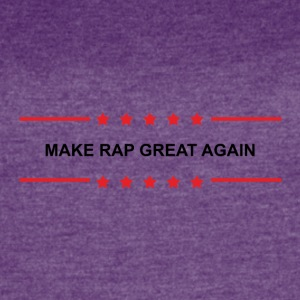 Make Rap Great Again - Women's Vintage Sport T-Shirt