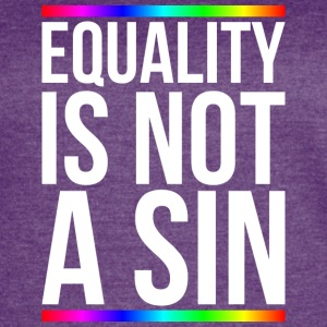 Equality is not a sin - Women's Vintage Sport T-Shirt