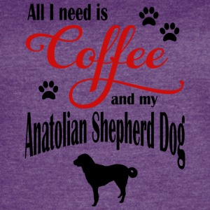 All I need is Coffee and my Anatolien Shepherd - Women's Vintage Sport T-Shirt